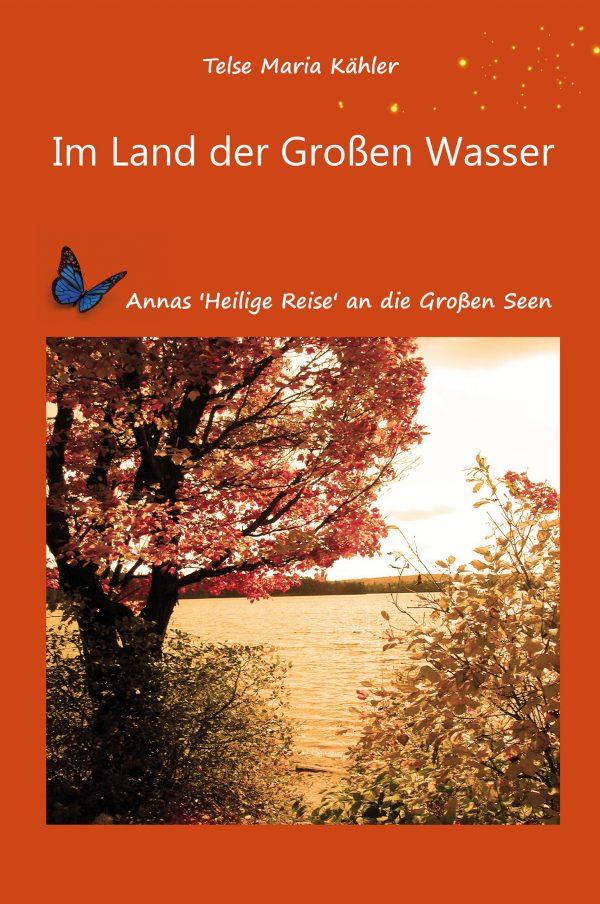 Im Land der Großen Wasser - eine Reise