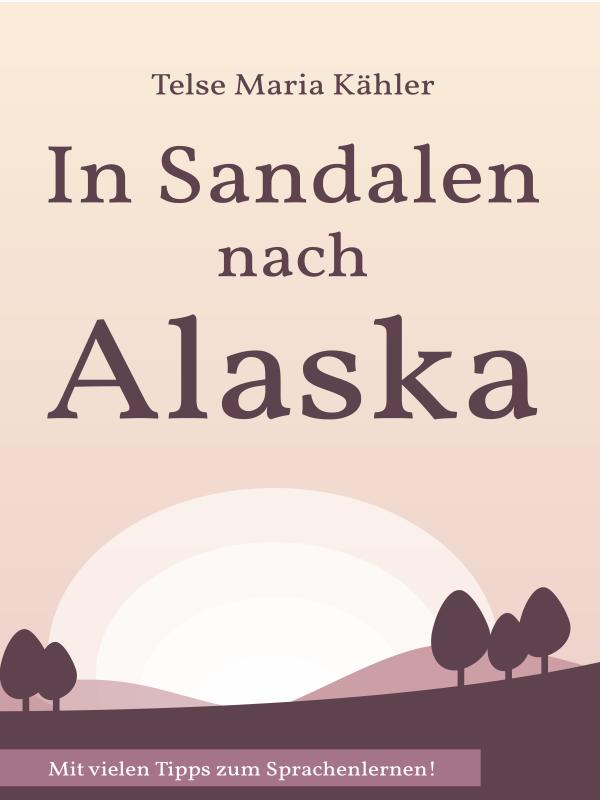 In Sandalen nach Alaska - Erzählung